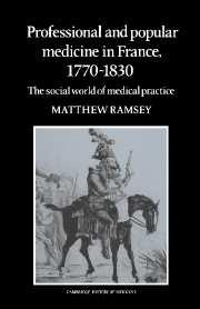 Professional and popular medicine in France, 1770-1830