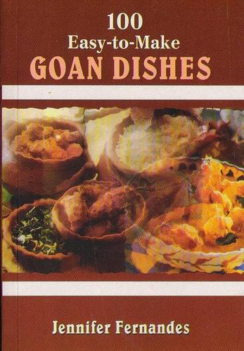 100 Easy to Make Goan Dishes
