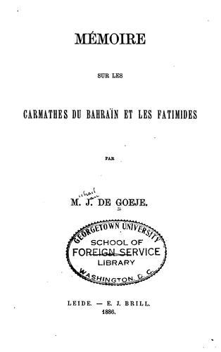 Mémoire sur les Carmathes du Bahraïn et les Fatimides