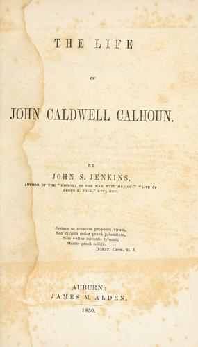 The life of John Caldwell Calhoun.