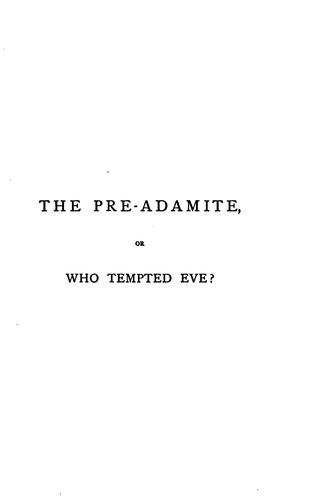 The pre-Adamite, or, Who tempted Eve?
