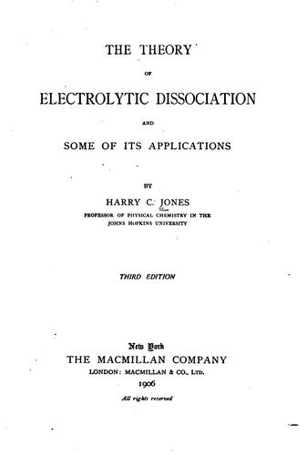The theory of electrolytic dissociation and some of its applications