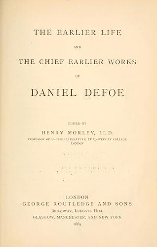 Download The earlier life and the chief earlier works of Daniel Defoe