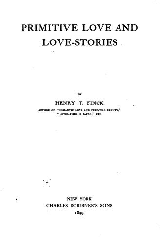 Primitive love and love-stories.