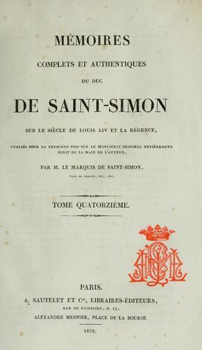 Download Mémoires complets et authentiques du duc de Saint-Simon sur le siècle de Louis XIV et la régence