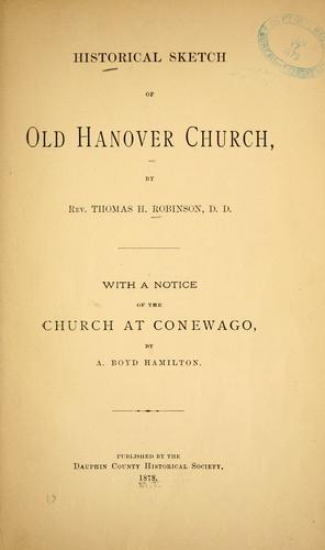 Historical sketch of old Hanover church by T. H. R.