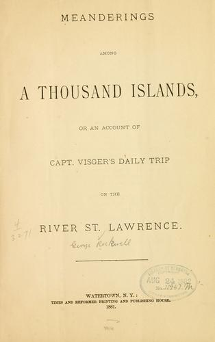 Download Meanderings among a thousand islands, or, An account of Capt. Visger's daily trip on the river St. Lawrence.