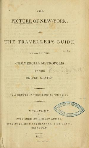 The picture of New-York, or, The traveller's guide, through the commercial metropolis of the United States
