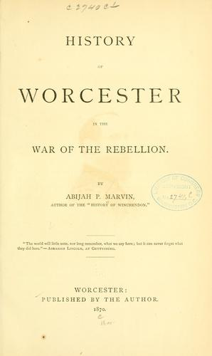 History of Worcester in the War of the Rebellion.