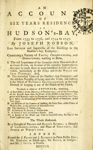 Download An account of six years residence in Hudson's-bay from 1733 to 1736, and 1744 to 1747.