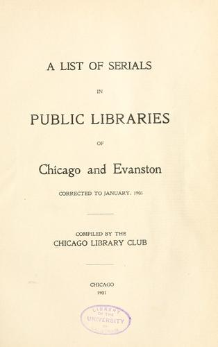 A list of serials in public libraries of Chicago and Evanston