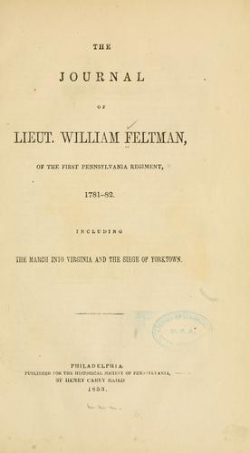 Download The journal of Lieut. William Feltman, of the First Pennsylvania regiment, 1781-82