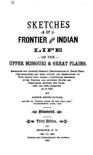 Sketches of frontier and Indian life on the upper Missouri & great plains.