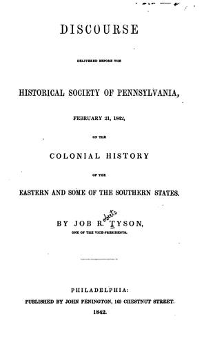Download Discourse delivered before the Historical Society of Pennsylvania, February 21, 1842, on the colonial history of the eastern and some of the southern states.