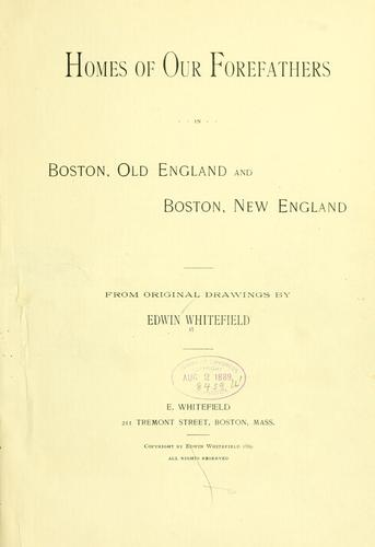 Download Homes of our forefathers in Boston, Old England, and Boston, New England.