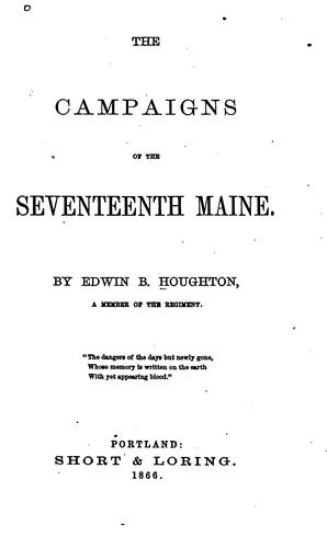 Download The campaigns of the Seventeenth Maine.