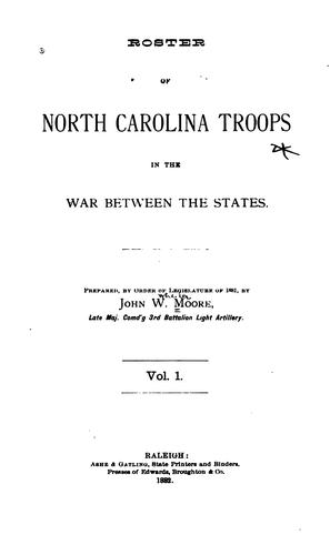 Roster of North Carolina troops in the war between the states by North Carolina. General Assembly.