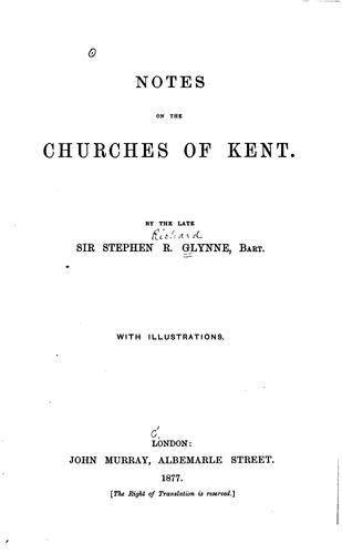 Notes on the churches of Kent.