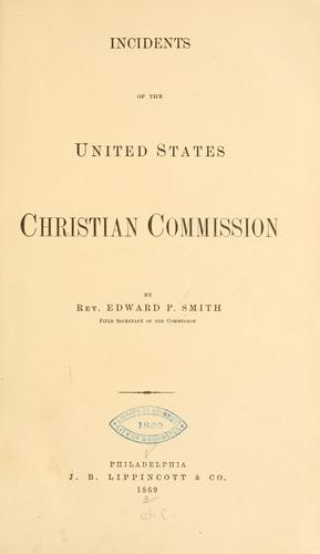 Incidents of the United States Christian commission.