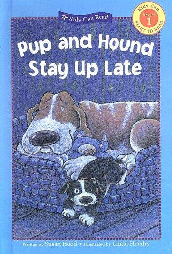 Download Pup and Hound Stay Up Late (Kids Can Read!)