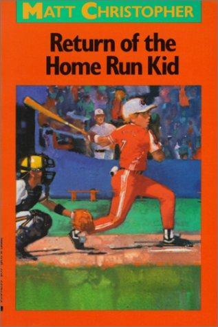 Return of the Home Run Kid (Matt Christopher Sports Classics)