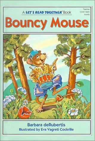 Bouncy Mouse (Let's Read Together)