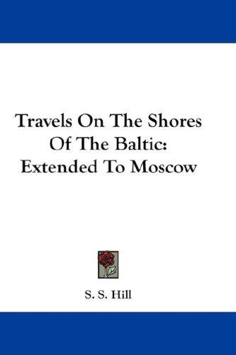 Travels On The Shores Of The Baltic