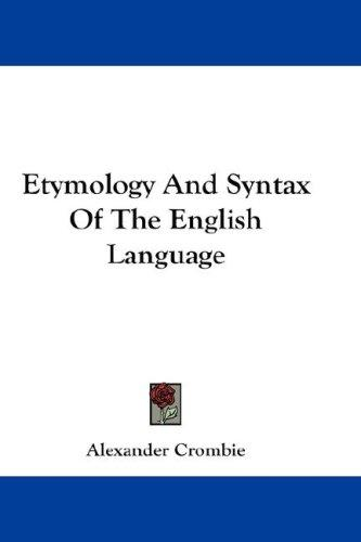 Etymology And Syntax Of The English Language
