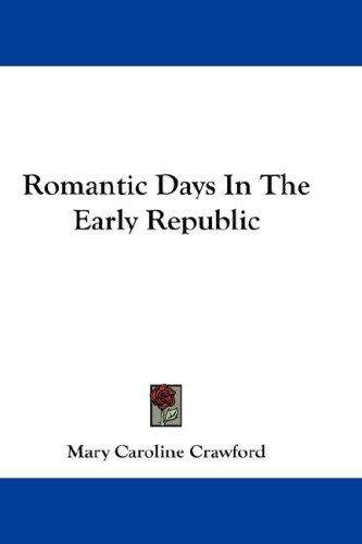 Download Romantic Days In The Early Republic