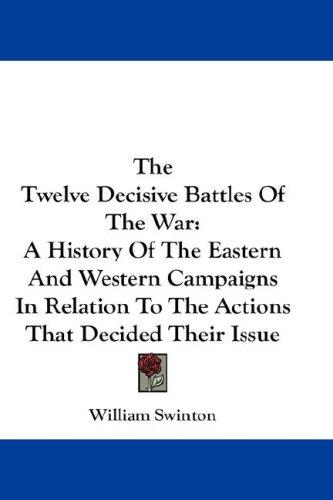 Download The Twelve Decisive Battles Of The War