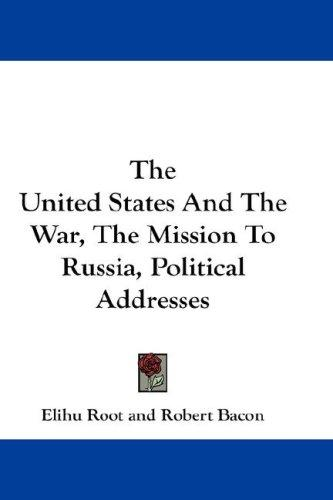 Download The United States And The War, The Mission To Russia, Political Addresses