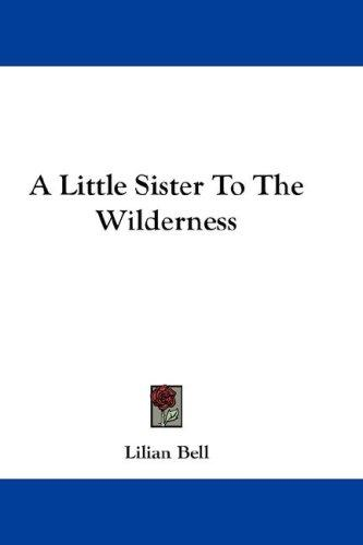 Download A Little Sister To The Wilderness