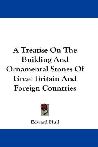 Download A Treatise On The Building And Ornamental Stones Of Great Britain And Foreign Countries