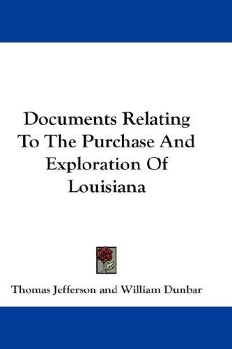 Download Documents Relating To The Purchase And Exploration Of Louisiana