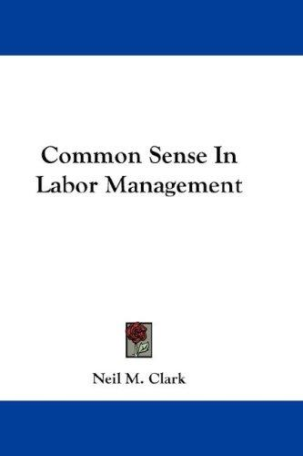 Download Common Sense In Labor Management