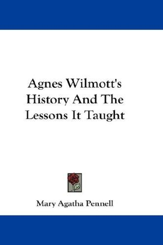 Download Agnes Wilmott's History And The Lessons It Taught