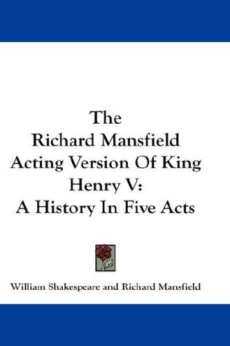 Download The Richard Mansfield Acting Version Of King Henry V