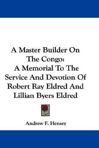 A Master Builder On The Congo