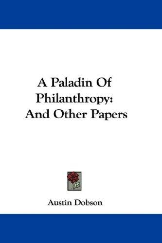 A Paladin Of Philanthropy