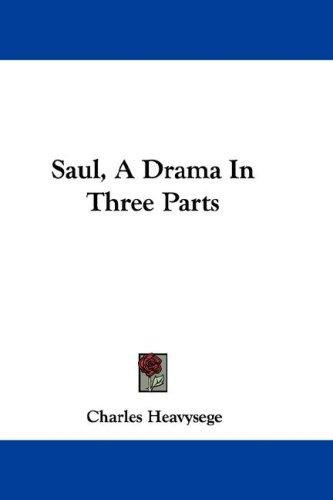 Saul, A Drama In Three Parts