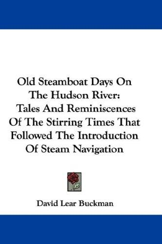 Old Steamboat Days On The Hudson River