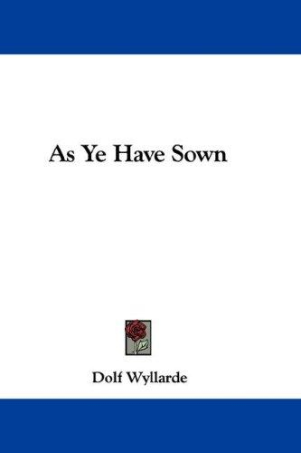 As Ye Have Sown