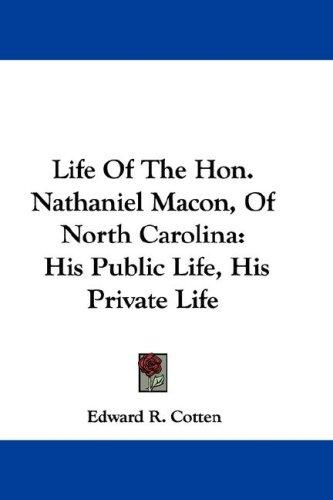 Download Life Of The Hon. Nathaniel Macon, Of North Carolina