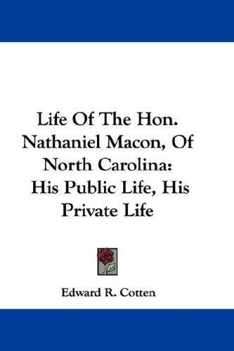 Download Life Of The Hon. Nathaniel Macon, Of North Carolina