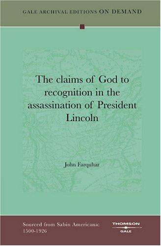 Download The claims of God to recognition in the assassination of President Lincoln