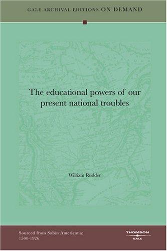 Download The educational powers of our present national troubles