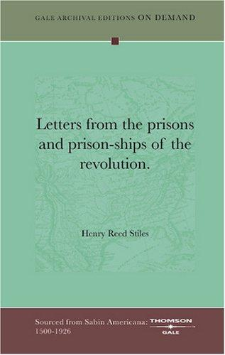 Letters from the prisons and prison-ships of the revolution.