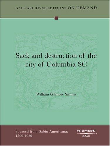 Download Sack and destruction of the city of Columbia SC
