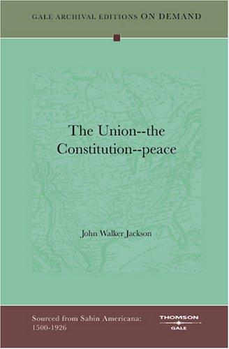 The Union–the Constitution–peace
