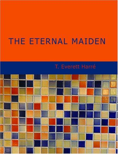 The Eternal Maiden (Large Print Edition)